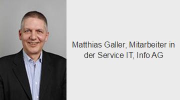 Matthias Galler, Mitarbeiter in der Service IT, Info AG
